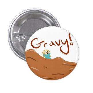 GRAVY! 1 INCH ROUND BUTTON