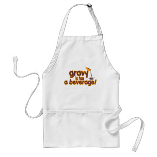 Gravy Is Too A Beverage ! Aprons
