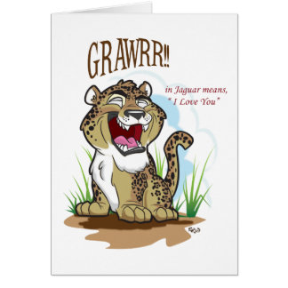 GRAWRR means I Love You- Card