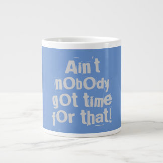 Gray Ain't Nobody Got Time For That Specialty Mug
