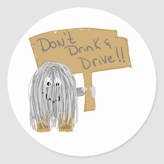 Gray Dont Drink & Drive Classic Round Sticker
