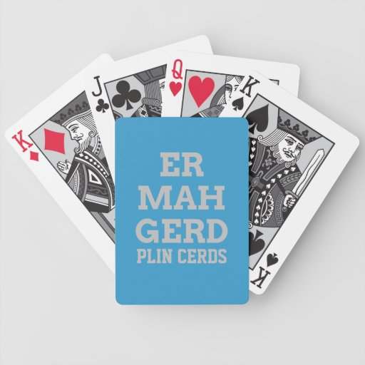 Gray Ermahgerd Playing Cards