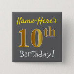 [ Thumbnail: Gray, Faux Gold 10th Birthday, With Custom Name Button ]