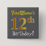 [ Thumbnail: Gray, Faux Gold 12th Birthday, With Custom Name Button ]