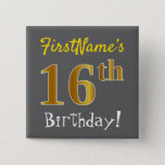 [ Thumbnail: Gray, Faux Gold 16th Birthday, With Custom Name Button ]
