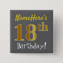 Gray, Faux Gold 18th Birthday, With Custom Name Pinback Button