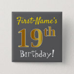 [ Thumbnail: Gray, Faux Gold 19th Birthday, With Custom Name Button ]