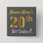 [ Thumbnail: Gray, Faux Gold 20th Birthday, With Custom Name Button ]