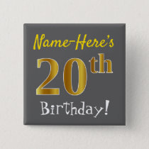 Gray, Faux Gold 20th Birthday, With Custom Name Pinback Button