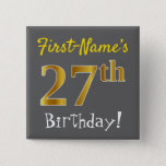 [ Thumbnail: Gray, Faux Gold 27th Birthday, With Custom Name Button ]
