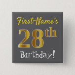 [ Thumbnail: Gray, Faux Gold 28th Birthday, With Custom Name Button ]