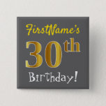 [ Thumbnail: Gray, Faux Gold 30th Birthday, With Custom Name Button ]