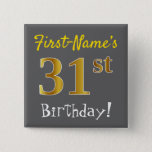[ Thumbnail: Gray, Faux Gold 31st Birthday, With Custom Name Button ]
