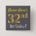 [ Thumbnail: Gray, Faux Gold 32nd Birthday, With Custom Name Button ]