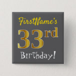 [ Thumbnail: Gray, Faux Gold 33rd Birthday, With Custom Name Button ]