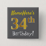 [ Thumbnail: Gray, Faux Gold 34th Birthday, With Custom Name Button ]