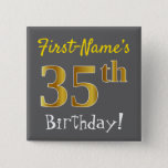[ Thumbnail: Gray, Faux Gold 35th Birthday, With Custom Name Button ]