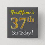 [ Thumbnail: Gray, Faux Gold 37th Birthday, With Custom Name Button ]
