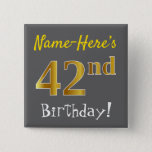 [ Thumbnail: Gray, Faux Gold 42nd Birthday, With Custom Name Button ]
