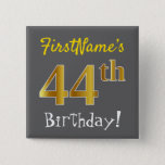 [ Thumbnail: Gray, Faux Gold 44th Birthday, With Custom Name Button ]
