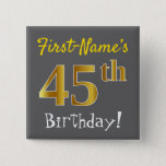 [ Thumbnail: Gray, Faux Gold 45th Birthday, With Custom Name Button ]