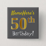 [ Thumbnail: Gray, Faux Gold 50th Birthday, With Custom Name Button ]