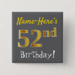 [ Thumbnail: Gray, Faux Gold 52nd Birthday, With Custom Name Button ]