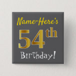 [ Thumbnail: Gray, Faux Gold 54th Birthday, With Custom Name Button ]