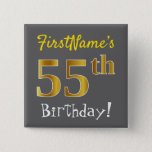 [ Thumbnail: Gray, Faux Gold 55th Birthday, With Custom Name Button ]