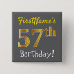 [ Thumbnail: Gray, Faux Gold 57th Birthday, With Custom Name Button ]