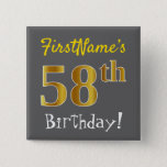 [ Thumbnail: Gray, Faux Gold 58th Birthday, With Custom Name Button ]