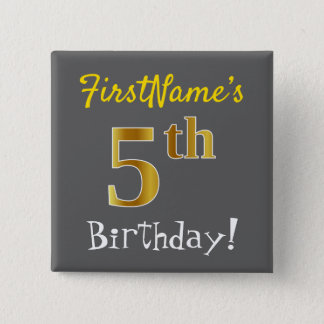 Gray, Faux Gold 5th Birthday, With Custom Name Pinback Button