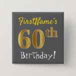 [ Thumbnail: Gray, Faux Gold 60th Birthday, With Custom Name Button ]