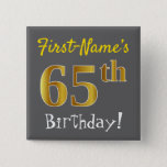 [ Thumbnail: Gray, Faux Gold 65th Birthday, With Custom Name Button ]