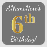 [ Thumbnail: Gray, Faux Gold 6th Birthday + Custom Name Sticker ]