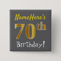 Gray, Faux Gold 70th Birthday, With Custom Name Pinback Button