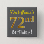 [ Thumbnail: Gray, Faux Gold 72nd Birthday, With Custom Name Button ]