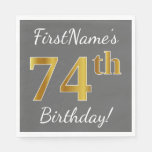 [ Thumbnail: Gray, Faux Gold 74th Birthday + Custom Name Napkin ]