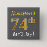[ Thumbnail: Gray, Faux Gold 74th Birthday, With Custom Name Button ]