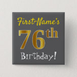 [ Thumbnail: Gray, Faux Gold 76th Birthday, With Custom Name Button ]