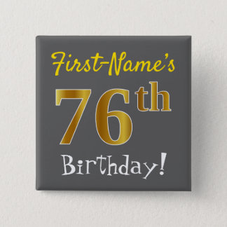 Gray, Faux Gold 76th Birthday, With Custom Name Button