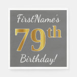 [ Thumbnail: Gray, Faux Gold 79th Birthday + Custom Name Napkin ]