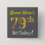 [ Thumbnail: Gray, Faux Gold 79th Birthday, With Custom Name Button ]