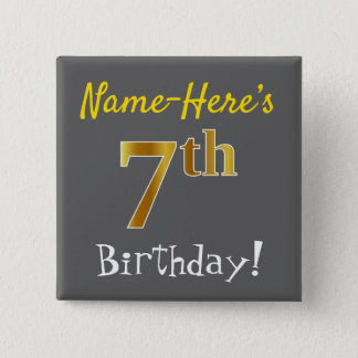 Gray, Faux Gold 7th Birthday, With Custom Name Pinback Button