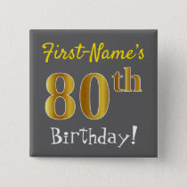 Gray, Faux Gold 80th Birthday, With Custom Name Pinback Button