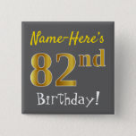 [ Thumbnail: Gray, Faux Gold 82nd Birthday, With Custom Name Button ]