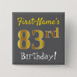 [ Thumbnail: Gray, Faux Gold 83rd Birthday, With Custom Name Button ]