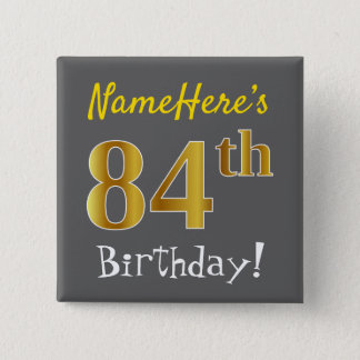 Gray, Faux Gold 84th Birthday, With Custom Name Button