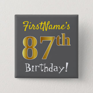 Gray, Faux Gold 87th Birthday, With Custom Name Pinback Button