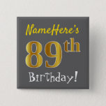 [ Thumbnail: Gray, Faux Gold 89th Birthday, With Custom Name Button ]